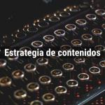 Estrategia de contenidos – Definición & plan